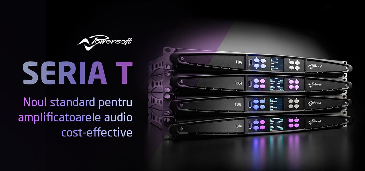 Powersoft Seria T - noul standard pentru platformele de amplificare audio cu raport optim cost-eficienta.