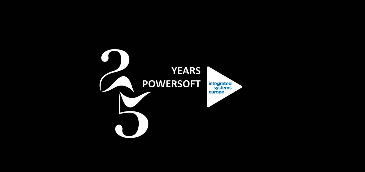 Powersoft sarbatoreste 25 de ani de inovatie la ISE 2020